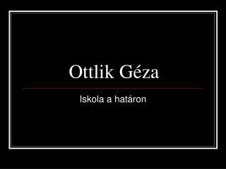 Ottlik G�za