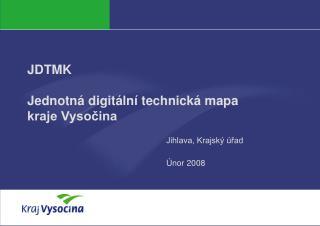 JDTMK Jednotná digitální technická mapa  kraje Vysočina