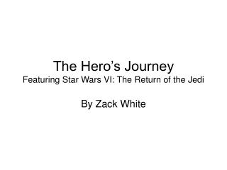 The Hero's Journey Featuring Star Wars VI: The Return of the Jedi