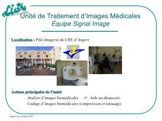 Unit� de Traitement d�Images M�dicales � quipe Signal Image