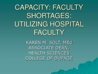 CAPACITY: FACULTY SHORTAGES: UTILIZING HOSPITAL FACULTY