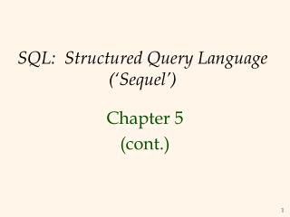 SQL:  Structured Query Language  Sequel