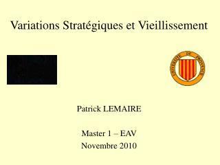 Variations Stratégiques et Vieillissement