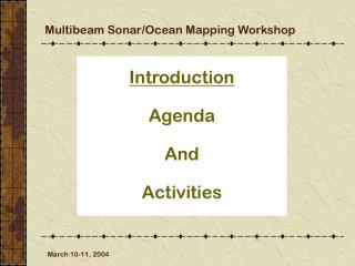 Multibeam Sonar/Ocean Mapping Workshop