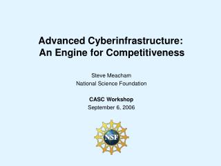 Advanced Cyberinfrastructure:  An Engine for Competitiveness
