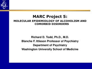 MARC Project 5:   MOLECULAR EPIDEMIOLOGY OF ALCOHOLISM AND COMORBID DISORDERS