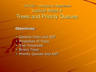 CSC401 – Analysis of Algorithms Lecture Notes 4  Trees and Priority Queues