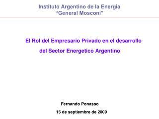 "Instituto Argentino de la Energia   ""General Mosconi"""