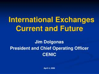 International Exchanges Current and Future