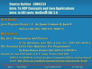 Text Book: Java Program Design 1.5,   by James Cohoon & Jack D.