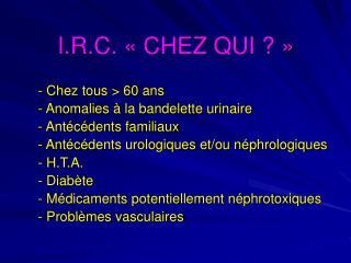 I.R.C. « CHEZ QUI ? »
