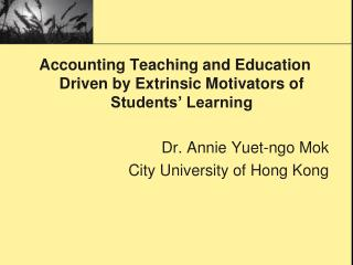 Accounting Teaching and Education Driven by Extrinsic Motivators of Students' Learning