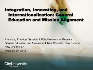 Integration, Innovation, and Internationalization: General Education and Mission Alignment