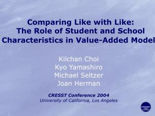 Comparing Like with Like:  The Role of Student and School Characteristics in Value-Added Models