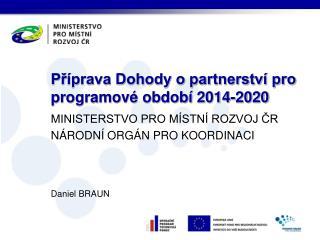 Příprava Dohody o partnerství pro programové období 2014-2020