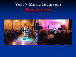 Year 7 Music Incursion Terry Murray