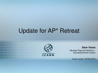 Update for AP* Retreat