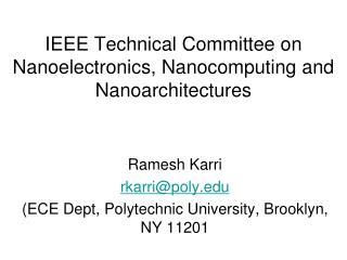 IEEE Technical Committee on Nanoelectronics, Nanocomputing and Nanoarchitectures