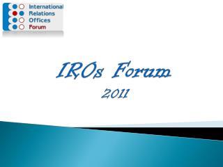 IROs  Forum 2011