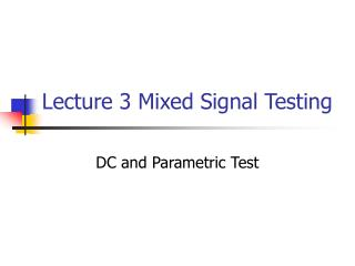 Lecture 3 Mixed Signal Testing