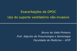 Exacerbações da DPOC Uso do suporte ventilatório não-invasivo