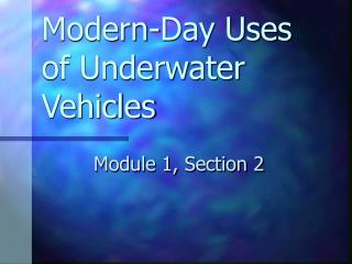 Modern-Day Uses of Underwater Vehicles