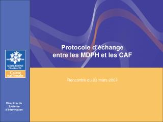 Protocole d��change  entre les MDPH et les CAF