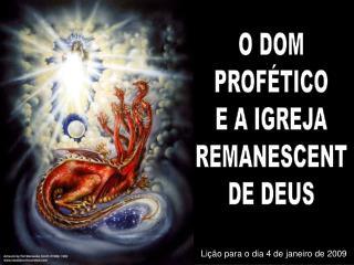O DOM PROFÉTICO E A IGREJA REMANESCENT DE DEUS