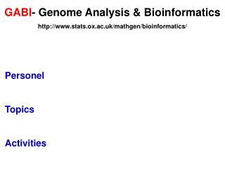 GABI - Genome Analysis & Bioinformatics stats.ox.ac.uk/mathgen/bioinformatics/