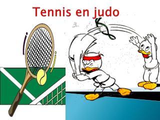 Tennis en judo