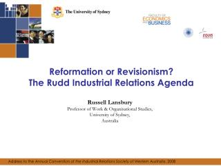 Reformation or Revisionism?  The Rudd Industrial Relations Agenda