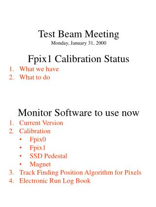 Test Beam Meeting  Monday, January 31, 2000 Fpix1 Calibration Status What we have What to do