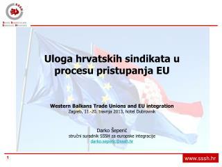 Uloga hrvatskih sindikata u procesu pristupanja EU Western Balkans Trade Unions and EU integration