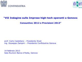 """""""VII Indagine sulle Imprese high-tech operanti a Genova :  Consuntivo 2012 e Previsioni 2013"""""""