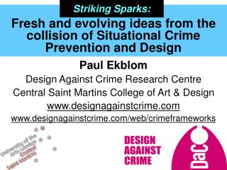 Fresh and evolving ideas from the collision of Situational Crime Prevention and Design