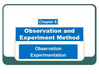 Observation and Experiment Method