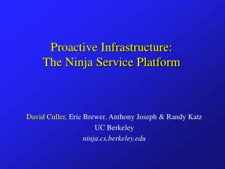 Proactive Infrastructure: The Ninja Service Platform