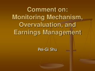 Comment on:  Monitoring Mechanism, Overvaluation, and Earnings Management