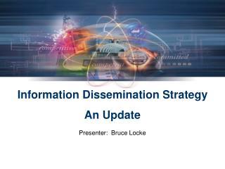 Information Dissemination Strategy An Update