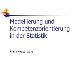 Modellierung und Kompetenzorientierung in der Statistik