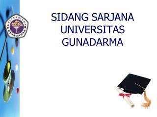 SIDANG SARJANA UNIVERSITAS GUNADARMA