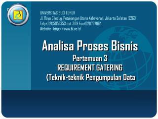 Analisa Proses Bisnis Pertemuan  3 REQUIREMENT GATERING  ( Teknik-teknik Pengumpulan  Data