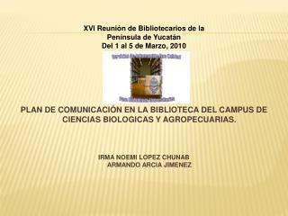PLAN DE COMUNICACIÓN EN LA BIBLIOTECA DEL CAMPUS DE CIENCIAS BIOLOGICAS Y AGROPECUARIAS.