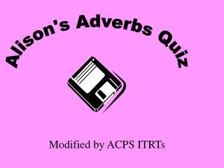 Alison's Adverbs Quiz