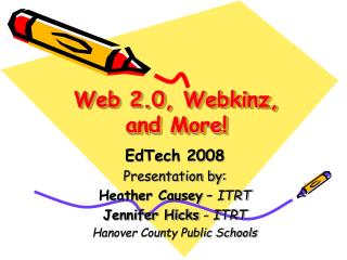 Web 2.0, Webkinz,  and More!