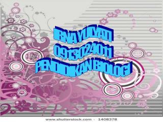 IRNA YULYATI 0913024011 PENDIDIKAN BIOLOGI