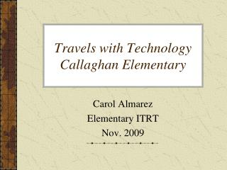 Travels with Technology Callaghan Elementary