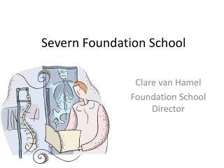 Severn Foundation School