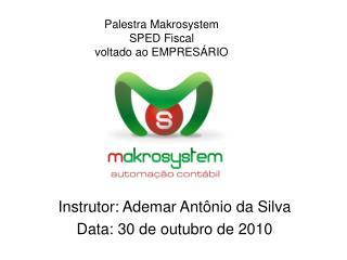 Instrutor: Ademar Antônio da Silva Data: 30 de outubro de 2010