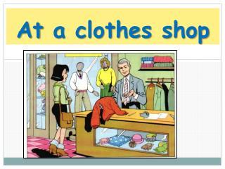 At  a  clothes shop